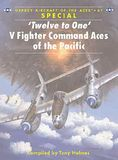 'Twelve to One' V Fighter Command Aces of the Pacific (Aircraft of the Aces)