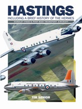 Handley Page Hastings Including a Brief History of the Hermes