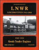 A Compendium of LNWR Locomotives 1912-1964 Part Two: Goods Tender Engines